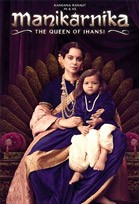 MANIKARNIKA-THE QUEEN OF JHANSI